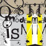 (Kısaca) Modernizm ve Post-Modernizm