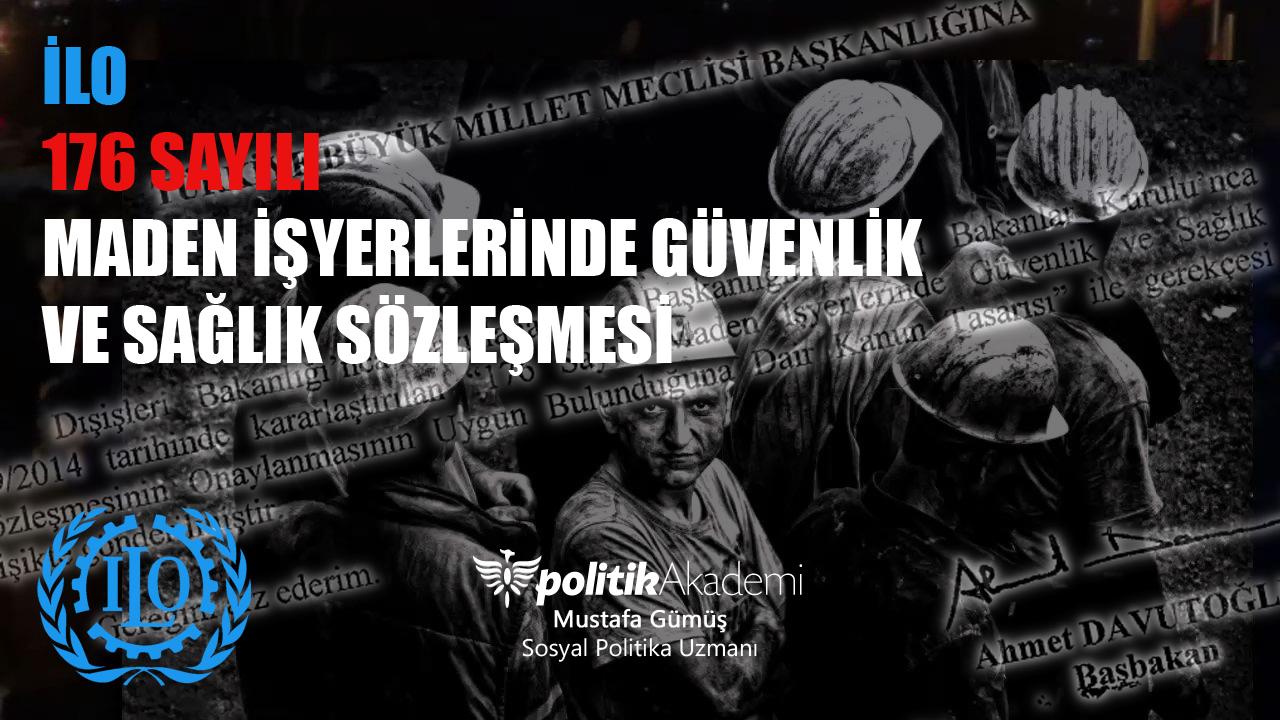 176 Sayılı Madenlerde Sağlık Ve Güvenlik Hakkında ILO Sözleşmesi Ve Türkiye