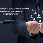 6698 Sayılı Kişisel Verilerin Korunması Kanunu'nun İşçi – İşveren İlişkilerine Ekisi