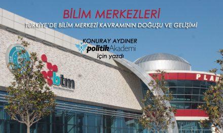 Bilim Merkezleri, Türkiye'de Bilim Merkezi Kavramının Doğuşu Ve Gelişimi